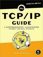 NEW The TCP/IP Guide: A Comprehensive, Illustrated Internet Protocols Reference