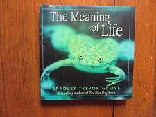 BRADLEY TREVOR GREIVE Signed Book(THE MEANING OF LIFE-2002 1st Edition Hardback)