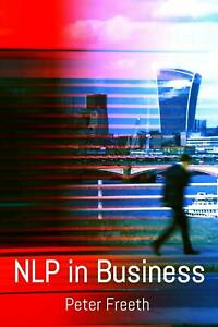 NLP in Business by Peter Freeth (Paperback, 2013)