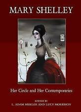 Mary Shelley: Her Circle and Her Contemporaries, Lucy Morrison, New, Hardcover