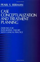 Case Conceptualization and Treatment Plannin... by Berman, Pearl Susan Paperback