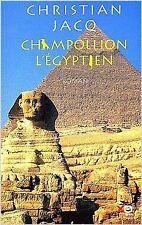 Christian Jacq - Champollion l'Egyptien - 2002 - Broché