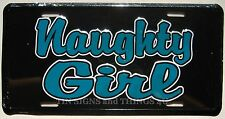 Naughty Girl LICENSE PLATE metal novelty car truck tag funny bar sign gift