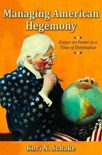 Managing American Hegemony: Essays on Power in a Time of Dominance (Hoover