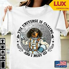 The Universe Is Calling And I Must Go Dachshund Astronaut Tshirt