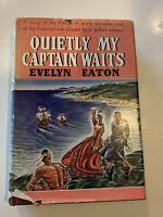 Quietly My Captain Waits, HC Novel by Evelyn Novel 1940