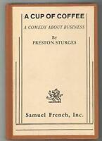 Cup of Coffee : A Comedy about Business Paperback Preston Sturges