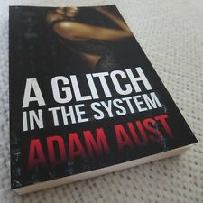 A Glitch in the System by Adam Aust (2016, Paperback) Mystery, Thriller, Legal