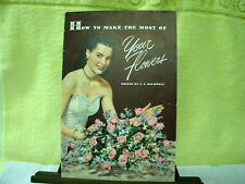 Flower Arranging Book- 1946- How to make the most of Your Flowers by Ariston Co