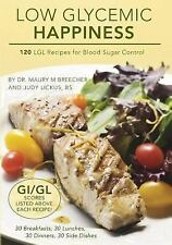 Low Glycemic Happiness : 120 Custom-Crafted Low Glycemic Load Recipes for...