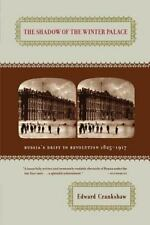 The Shadow of the Winter Palace: Russia's Drift to Revolution, 1825-1917 by Cra