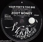 ZOOT MONEY Your Feet's Too Big / Ain't Nothin' Shakin' But The Bacon 45