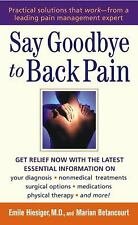 Say Goodbye to Back Pain Betancourt, Marian, Hiesiger M.D., Emile Mass Market P