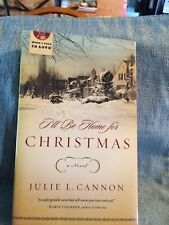 I'll Be Home For Christmas Novel. Author:  Julie L. Cannon