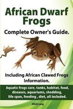 African Dwarf Frogs As Pets. Care, Tanks, Habitat, Food, Diseases, Aquariums,...