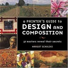 NEW - A Painter's Guide to Design and Composition by Schulzke, Margot