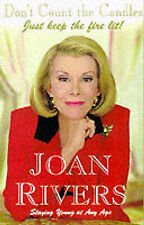 Rivers, Joan, Don't Count the Candles: Just Keep the Fire Lit, Very Good Book
