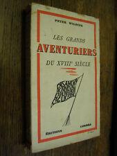 Les grands aventuriers du XVIIIe siècle / Peter Wilding