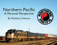 NORTHERN PACIFIC: A Personal Perspective -- (NEW BOOK)