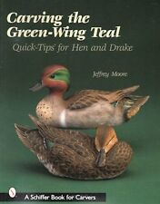 Carving the Green-Wing Teal: Quick-Tips for Hen & Drake