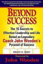 Beyond Success - The 15 Secrets to Effective Leadership and Life Based on Legend
