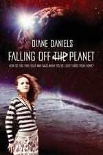 Falling off the Planet : How Do You Find Your Way Back When You're Light...