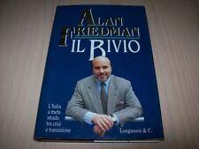 ALAN FRIEDMAN-IL BIVIO CAMMEO 307 LONGANESI 1996 PRIMA EDIZIONE!L'ITALIA A META'