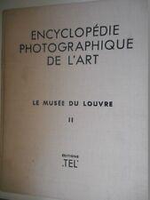 ENCYCLOPEDIE PHOTOGRAPHIQUE DE L'ART - LE MUSEE DU LOUVRE - TOME II -