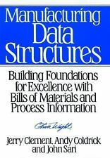 Manufacturing Data Structures A : Building Foundations for Excellence with...