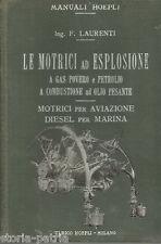 MOTRICI_GAS_DIESEL_AVIAZIONE_MARINA_ANTICO GROSSO MANUALE HOEPLI_LAURENTI_1916