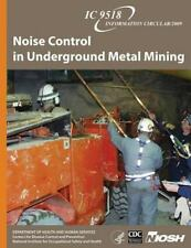 Noise Control in Underground Metal Mining by Department of Human Services,...