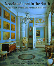Neoclassicism in the North Swedish Furniture and Interiors 1770-1850 Hakan Groth
