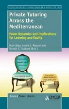 Private Tutoring Across the Mediterranean : Power Dynamics and Implications...