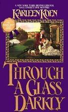 Through a Glass Darkly by Karleen Koen (1987, Paperback) FF2182