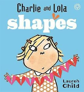 Charlie and Lola: Shapes: Board Book by Lauren Child (Board Book, 2008)