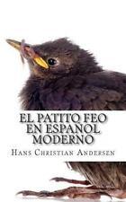 El Patito Feo en Español Moderno by Hans Christian Andersen (2013, Paperback)