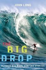 Adventure: The Big Drop : Classic Big Wave Surfing Stories by John Long (1999, P