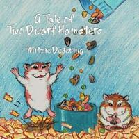 A Tale Of Two Dwarf Hamsters: By Mitzie Dedering