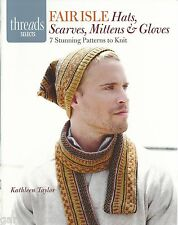 Fair Isle Hats Scarves Mittens and Gloves Knitting Instruction Patterns 2011 NEW