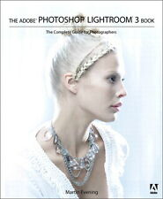 The ADOBE PHOTOSHOP LIGHTROOM 3 Book - The Complete Guide for Photographers