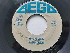 VALERIO CELEDON - Cruz de Olvido / Yo Quiero Robarme...  RARE '74 BEGO RANCHERA