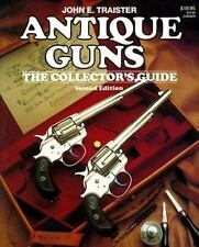 Antique Guns: The Collector's Guide