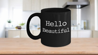 Hello Beautiful Mug Black Coffee Cup Funny Gift for Morning Disaster Gift Mom