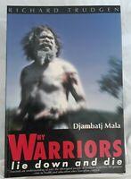 Why Warriors Lie Down and Die by Richard Trudgen Aboriginal Arnhem Land