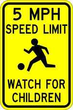 5MPH Speed Limit Watch For Children - 12X18 - A Real Sign. 10 Year 3M Warranty.