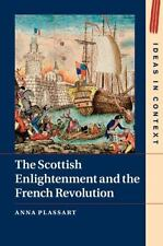 Ideas in Context: The Scottish Enlightenment and the French Revolution 111 by...