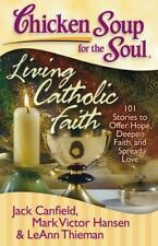Chicken Soup for the Soul: Living Catholic Faith FREE SHIPPING paperback book
