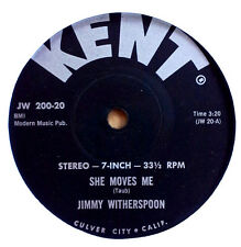 """JIMMY WITHERSPOON - SHE MOVES ME b/w PLEASE HURRY HOME- KENT - 7"""" 33 1/3 STEREO"""