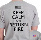 KEEP CALM AND RETURN FIRE NEW T-shirt GRAY USA AMERICAN FLAG   S,M,L, XL,or 2XL