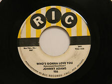 Johnny Adams 45 WHO'S GONNA LOVE YOU / A LOSING BATTLE   RIC VG soul